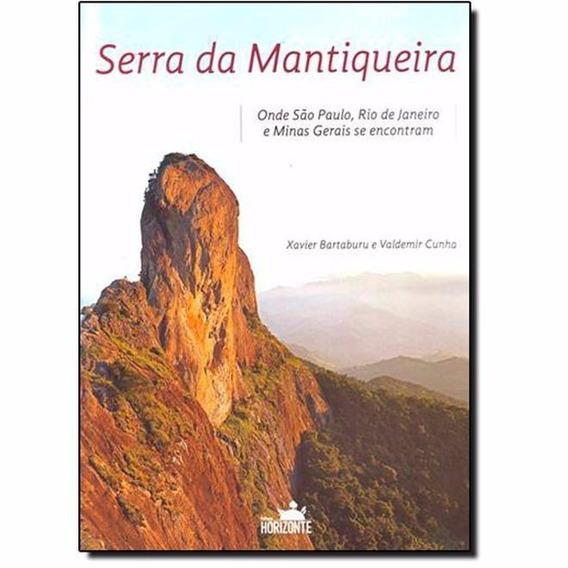 Serra Da Mantiqueira: Onde São Paulo, Rio De Janeiro E Minas