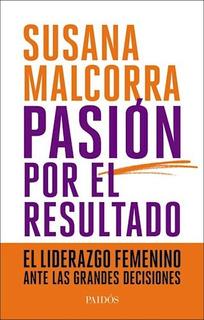 Libro Pasion Por El Resultado De Susana Malcorra