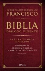Biblia, Dialogo Vigente - Papa Francisco - Ed. Planeta