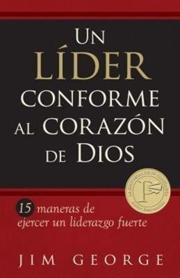 Un Líder Conforme Al Corazón De Dios - Jim George