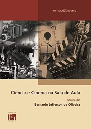 Ciência E Cinema Na Sala De Aula Bernardo Jefferson