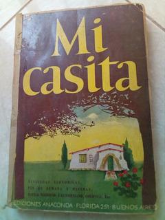 Libro Mi Casita- Proyectos De Vivienda Economica- 1943