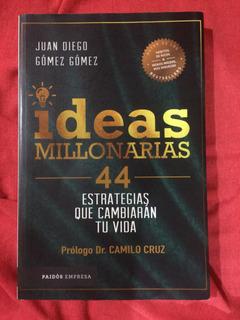 Juan Diego Gómez - Ideas Millonarias