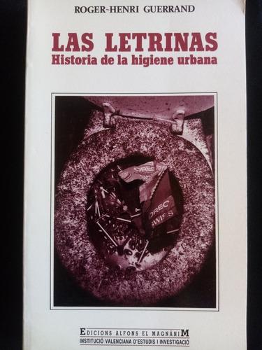 Las Letrinas, Historia De La Higiene Urbana. R. Guerrand