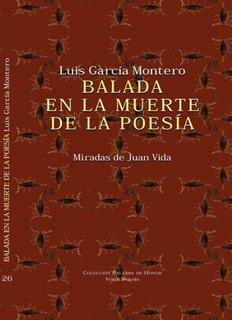 Balada En La Muerte De La Poesía, Luis García Montero, Visor