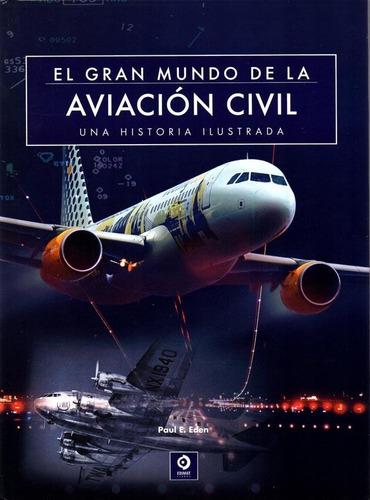 El Gran Mundo De La Aviacion Civil - Paul Eden