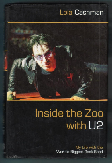 Livro Inside The Zoo With U2 - By Lola Cashman - Bono Vox