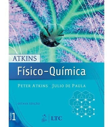 Exercícios Resolvidos Atkins - Físico-química (b) - 8ª Ed