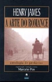 Livro A Arte Do Romance Henry James
