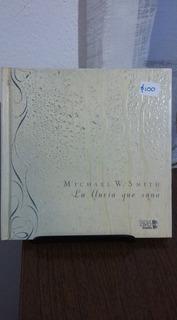 La Lluvia Que Sana /michael W, Smith (libro Y Dvd)