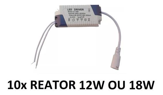Kit 10 Reator Drive Fonte 12w A 18w Plafon Painel Led Bivolt