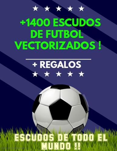 Mas De 1400 Escudos De Fútbol Vectorizados !! + Regalos