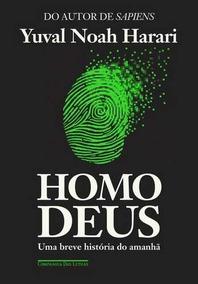 Homo Deus - Uma Breve Historia Do Amanha
