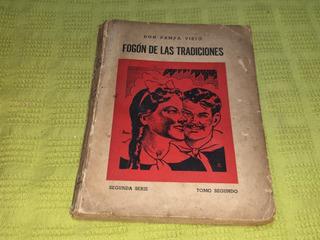 Fogón De Las Tradiciones Tomo Segundo- Don Pampa Viejo- Bell