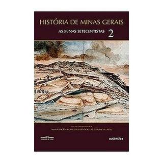 Livro História De Minas Gerais: As Minas Setecentistas Vol.2