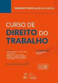 Livro Curso De Direito Do Trabalho - Gustavo Filipe Barbosa