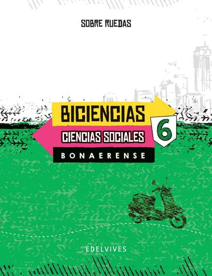 Biciencias 6 Bonaerense - Sobre Ruedas - Edelvives