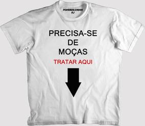 Camisa Engraçada - Precisa-se De Moças