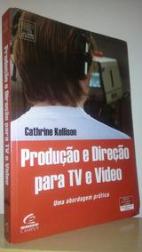Produção E Direção Para Tv E Vídeo - Cathrine Kellison