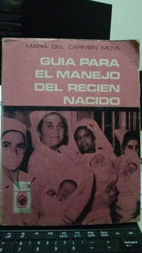 Guia Para El Manejo Del Recien Nacido. Maria Del Carmen Moya