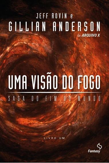 Livro A Visão Do Fogo - Saga Do Fim Do Mundo - Volume 1 #