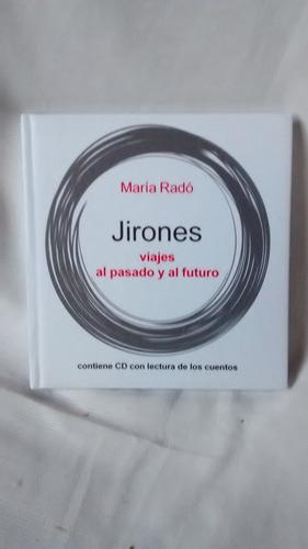 Imagen 1 de 4 de Jirones - Maria Rado - Viajes Al Pasado Y Al Futuro - C/cd