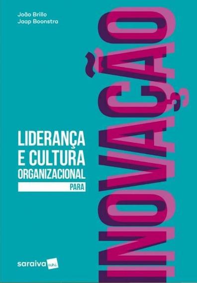 Lideranca E Cultura Organizacional Para Inovacao - Saraiva