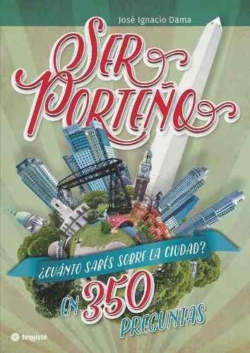 Libro - Ser Porteño, De José Ignacio Dama