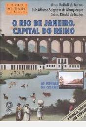 O Rio De Janeiro Capital Do Reino - Cole Ilmar Rohloff De M
