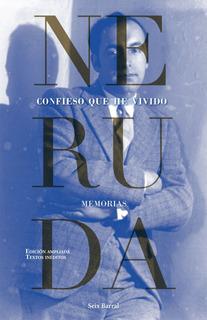 Confieso Que He Vivido De Pablo Neruda - Seix Barral