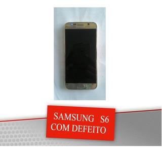 Sucata Samsung S6 32g Com A Tela Quebrada Envio Imediato