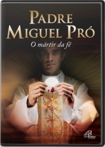 Dvd Padre Miguel Pró O Mártir Da Fé