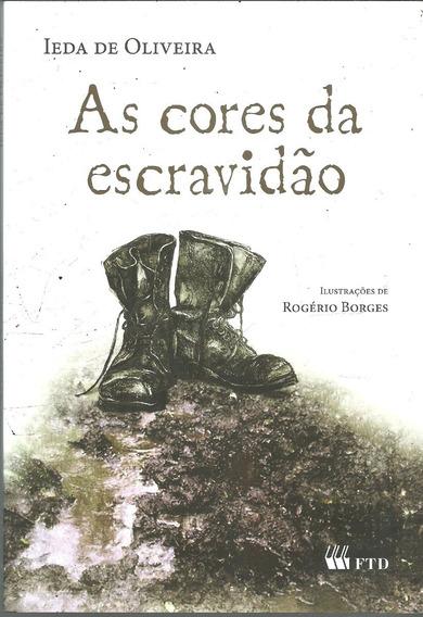 B640 - As Cores Da Escravidão - Ieda De Oliveira