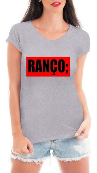 Camiseta Ranço Blusa Feminina Camisa Frases Tumblr
