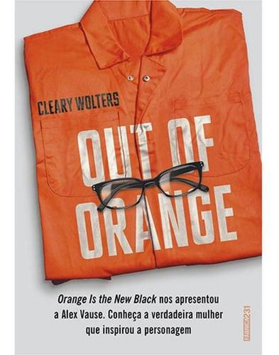 Out Of Orange - Orange Is The New Black Nos Apresentou A Ale