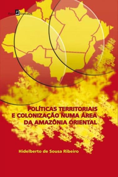 Politicas Territoriais E Colonizaçao Numa Area Da Amazonia