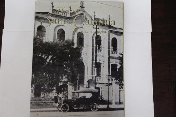 Hospital Santa Catarina 90 Anos De HistóriaAndréa Di Pace