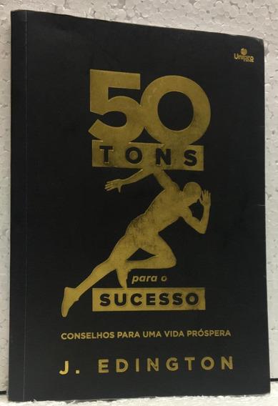 50 Tons Para O Sucesso J. Edington Editora Unipro