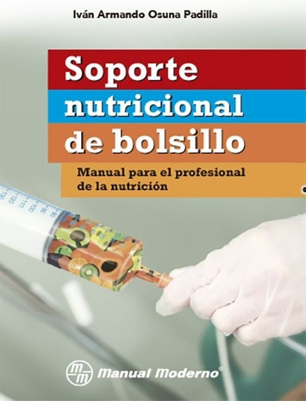 Soporte Nutricional De Bolsillo. Manual Para El Profesional