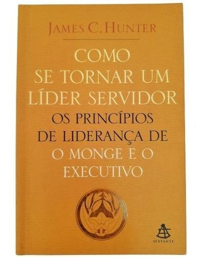 Como Se Tornar Um Líder Servidor James C. Hunter Original