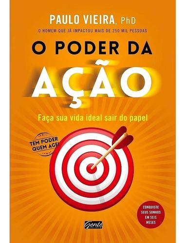 Livro O Poder Da Ação - Paulo Vieira - Original - Lacrado