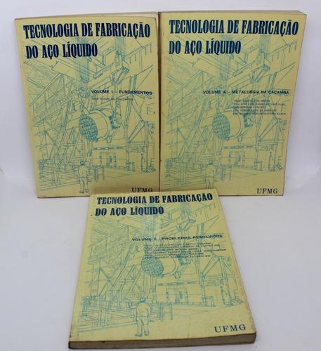 Livros 3 Volumes Tecnologia De Fabricação Do Aço Líquido
