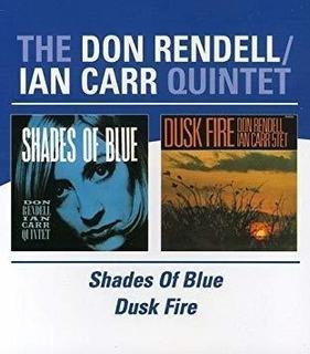 Rendell Don / Carr Ian Shades Of Blue / Dusk Fire Cd X 2