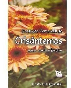 Livro Producao Comercial De Crisantemos