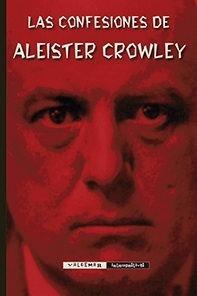 Confesiones De Crowley - Td, Aleister Crowley, Valdemar