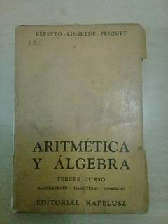 Aritmetica Y Algebra Tercer Curso - Repetto - Usado