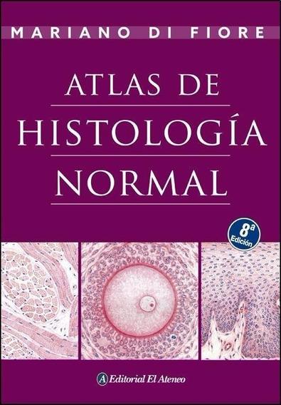 Atlas De Histologia Normal - Mariano Di Fiore (8 Ed)