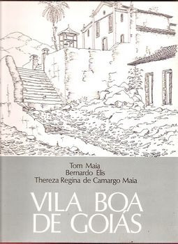 Vila Boa De Goiás Maia, Tom / Élis,