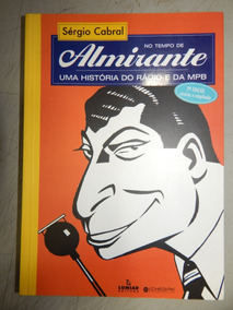 No Tempo De Almirante - Uma Historia Do Radio E Da Mpb