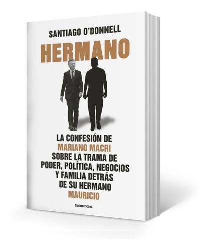Libro Hermano - Santiago O'donnell - La Confesion De Mariano